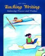 Teaching Writing: Balancing Process and Product, 5th Edition - Gail E. Tompkins