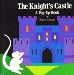 The Knight's Castle: A Pop Up Book - Robert Sabuda