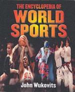 The Encyclopedia of World Sports - John F. Wukovits