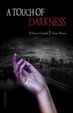 A Touch of Darkness (The Key Series) - Yelena Casale, Tina Moss, Martin Blanco