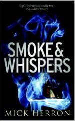 Smoke and Whispers - Mick Herron