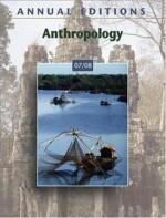 Annual Editions: Anthropology 07/08 - Elvio Angeloni