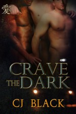 Crave The Dark - C.J. Black