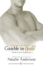 Gamble in Gold: A Flirting to Win Novella - Natalie Anderson