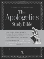 The Apologetics Study Bible: Understand Why You Believe - Josh McDowell, Norm Geisler, E. Ray Clendenen, Ted Cabal, Phil Johnson, Chad Owen Brand, Paul Copan, J.P. Moreland, Norman L. Geisler, Charles Colson, Ravi Zacharias, Hank Hanegraaff, Anonymous