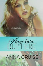Anywhere but Here - Anna Cruise