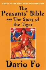 The Peasants' Bible and the Story of the Tiger - Dario Fo, Ron Jenkins, Stefania Taviano