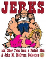 Jerks and Other Tales from a Perfect Man (Necon Contemporary Horror) - David Reynolds, John McIlveen, Catherine Sargent