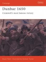Dunbar 1650: Cromwell's most famous victory - Stuart Reid