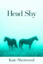 Head Shy - Kate Sherwood