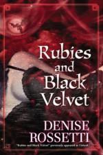Rubies and Black Velvet - Denise Rossetti
