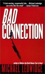 Bad Connection - Michael Ledwidge