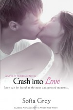 Crash Into Love (Entangled Indulgence) - Sofia Grey