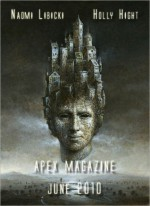 Apex Magazine - June 2010 - Apex Publications, Holly Hight, Naomi Libicki, Matthew Kressel, Jeff Carlson