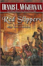 Red Slippers: More Tales of Mithgar - Dennis L. McKiernan, Tom Kidd