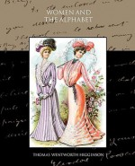 Women and the Alphabet - Thomas Wentworth Higginson