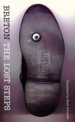 The Lost Steps - André Breton, Mark Polizzotti, Mary Ann Caws