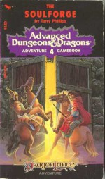 The Soulforge: A Dragonlance Adventure - Terry Phillips, Mark Nelson