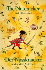 The Nutcracker and other Tales (Look-Compare-Understand) - Hans Christian Andersen, E.T.A. Hoffmann