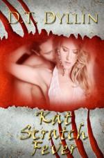 Kat Scratch Fever - D.T. Dyllin