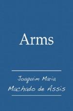 Arms - Machado de Assis, Juan LePuen