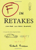 F in Retakes: The Best Test Paper Blunders - Richard Benson