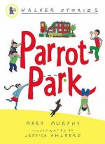 Parrot Park - Mary Murphy, Jessica Ahlberg