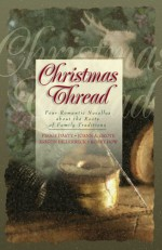 Christmas Threads: Everlasting Light/Yuletide Treasures/Angels in the Snow/Christmas Cake (Inspirational Christmas Romance Collection) - Andrea Boeshaar, Gail Gaymer Martin, Colleen L. Reece, Janet Spaeth