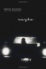 Maybe - Brent Runyon