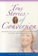 True Stories of Conversion - Mark Water