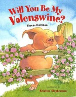 Will You Be My Valenswine? - Teresa Bateman, Kristina Stephenson