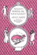 Nightbirds on Nantucket - Joan Aiken