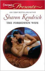The Forbidden Wife - Sharon Kendrick