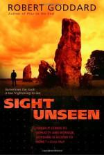 Sight Unseen - Robert Goddard