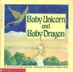 Baby Unicorn and Baby Dragon - Jean Marzollo, Claudio Marzollo, Kimberely Bulken Root