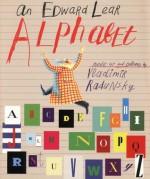 An Edward Lear Alphabet - Edward Lear, Vladimir Radunsky