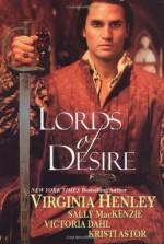 Lords of Desire - Virginia Henley, Sally MacKenzie, Victoria Dahl, Kristi Astor