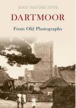 Dartmoor in Old Postcards Through Time. John Van Der Kiste - John Van der Kiste