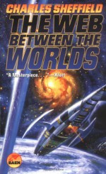 The Web Between the Worlds - Arthur C. Clarke, Charles Sheffield