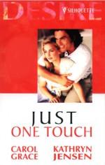 Just One Touch (Desire 2-in-1, #6) - Carol Grace, Kathryn Jensen