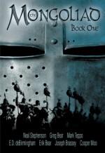 The Mongoliad: Book One - Neal Stephenson, Greg Bear, Mark Teppo, Erik Bear, Joseph Brassey, E.D. deBirmingham, Cooper Moo
