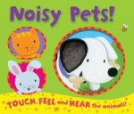 Noisy Pets!. Illustrated by Emily Bolam - Emily Bolam