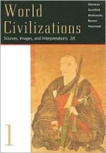 World Civilizations: Sources, Images, And Interpretations - Dennis Sherman
