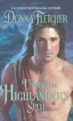 Under the Highlander's Spell - Donna Fletcher