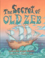The Secret of Old Zeb - Carmen Agra Deedy