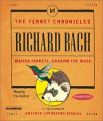 Writer Ferrets: Chasing the Muse (Ferret Chronicles 3) - Richard Bach