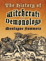 The History of Witchcraft and Demonology (Dover Occult) - Montague Summers