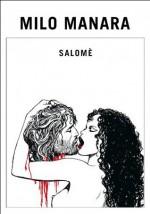 Salomè: Salomè - Fuga da Piranesi - Rivoluzione (Oscar bestsellers) (Italian Edition) - Milo Manara