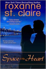 Space In His Heart - Roxanne St. Claire