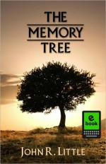 The Memory Tree - John R. Little
